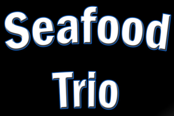 Seafood Trio Dinner